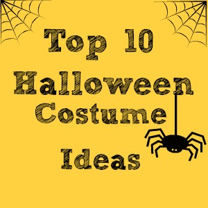 Top 10 Halloween Costume Ideas
