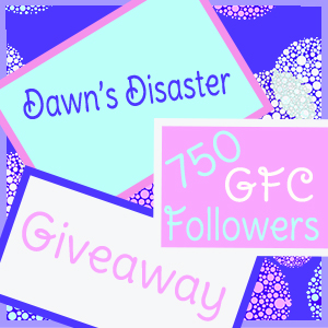 Dawn's Disaster 750 GFC Followers Giveaway!!