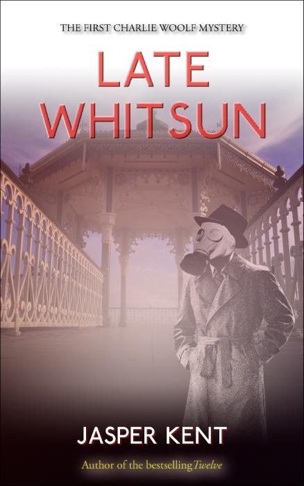 Sneak Peek : Late Whitsun By Jasper Kent cover