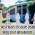 The Best Ways to Solve Disputes with your Neighbours