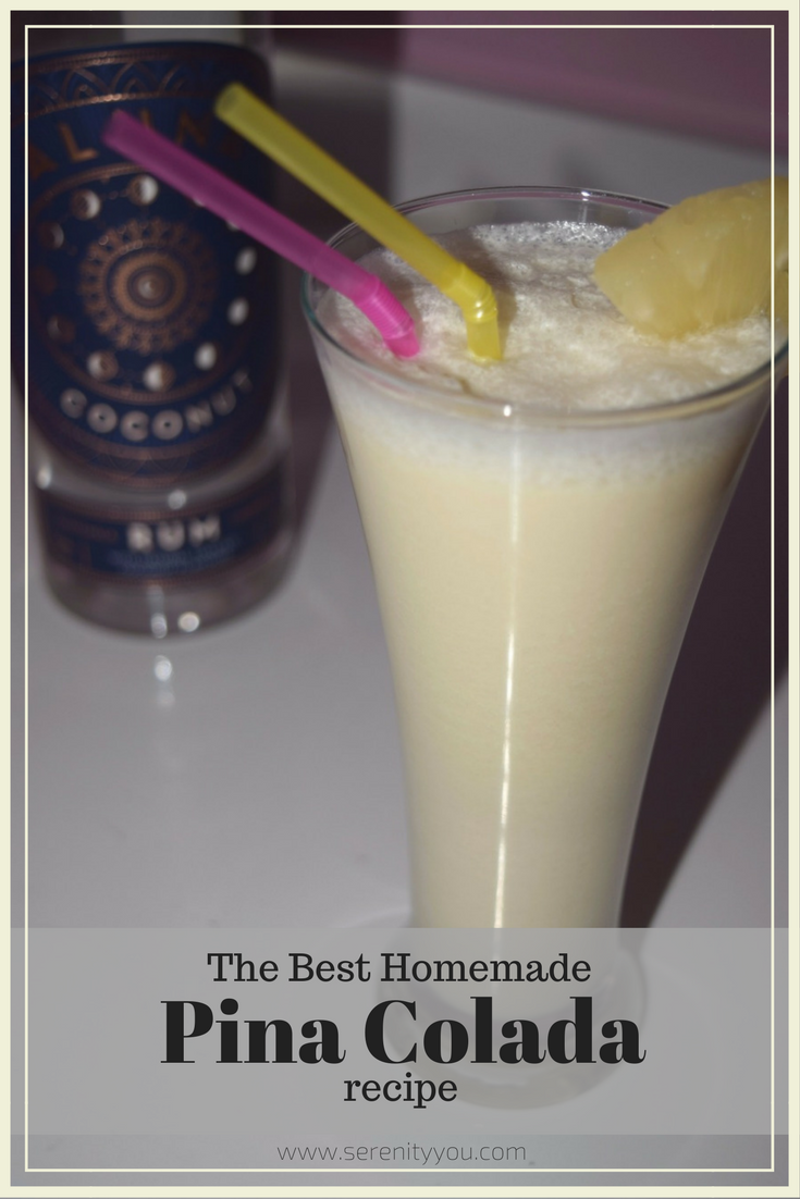 The best homemade Pina Colada recipe | Serenity You