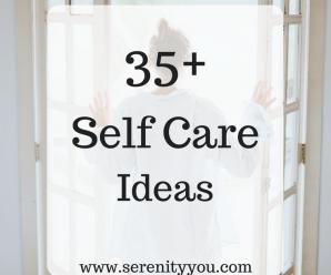 35+ Self Care Ideas